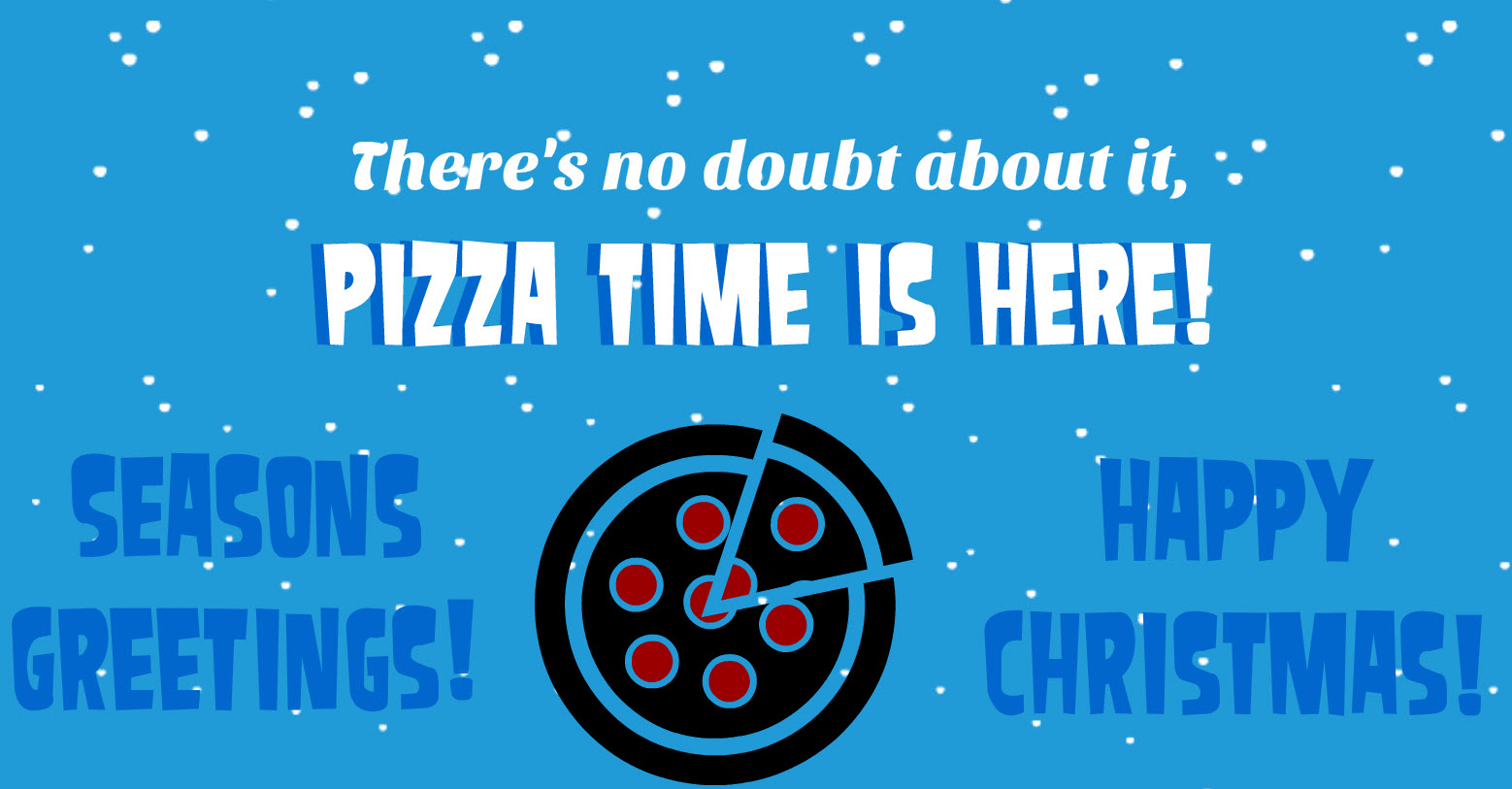 Seasons Greetings Pizza On Earth Good Will To All Pizza