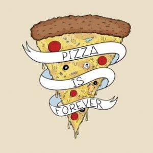 pizza is foever