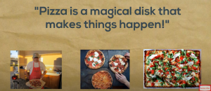 Pizza is a magical disk that makes thinks happen!